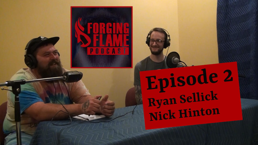 Image of Episode 2 of Forging Flame, showing Ryan Sellick and Nick Hinton