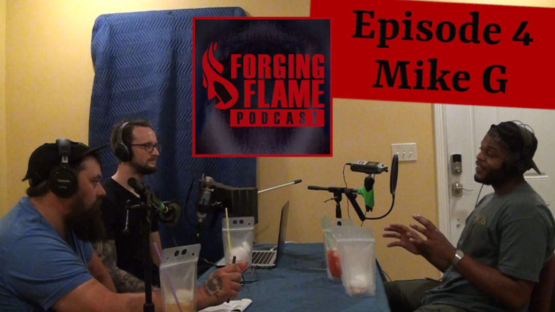 Image from Forging Flame Episode 4, with hosts Nick Hinton and Ryan Sellick, and guest Mike G
