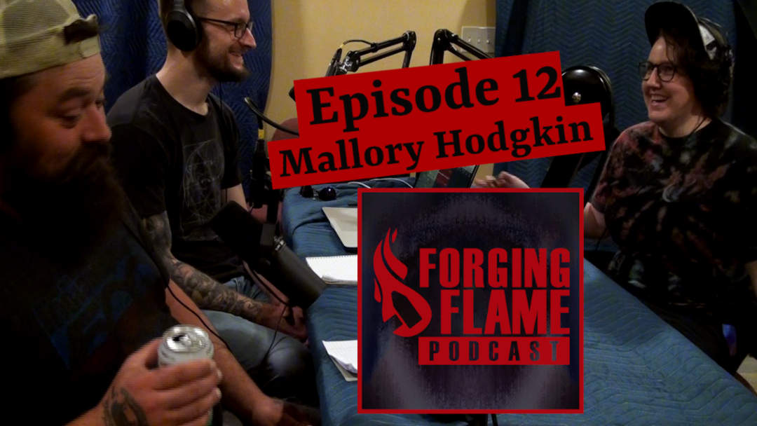 Image of Forging Flame Episode 12 with Mallory Hodgkin