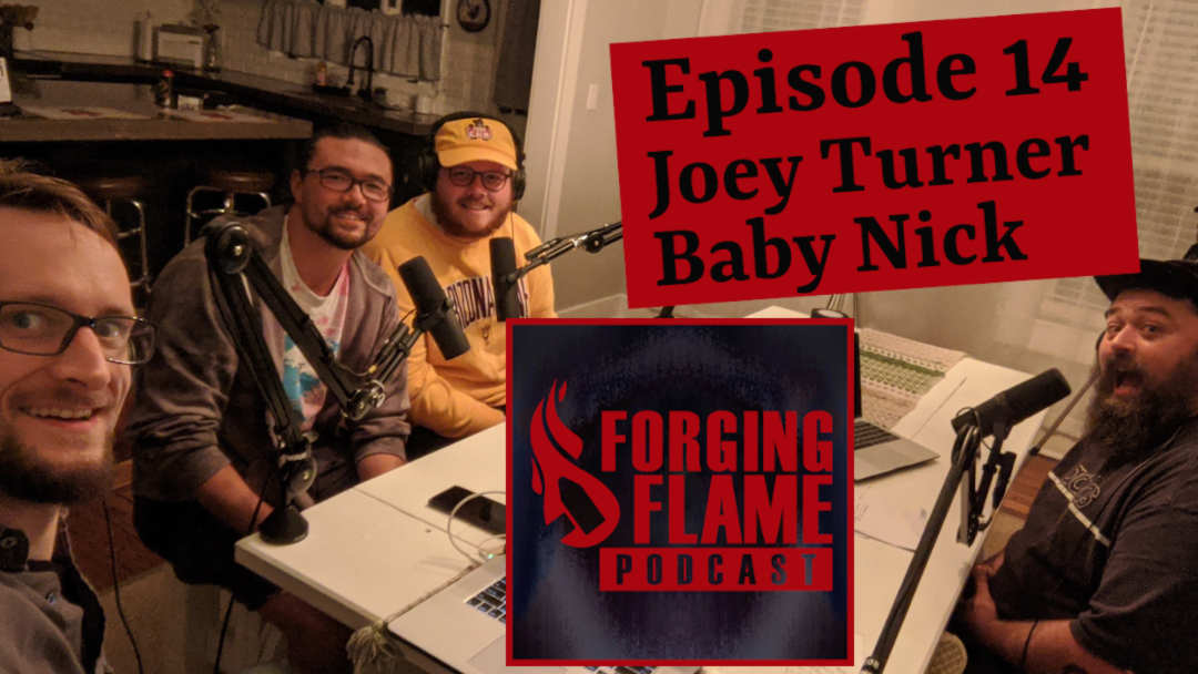 Photo of Episode 14 of Forging Flame featuring Joey Turner and Baby Nick of Dojo Ink