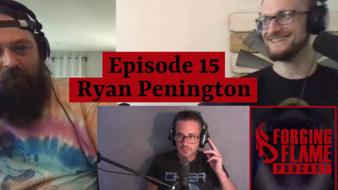 Image of Forging Flame episode 15 featuring Ryan Penington